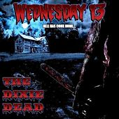 The Dixie Dead by Wednesday 13