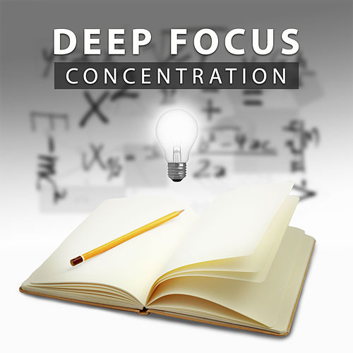 Deep Focus – Concentration by Soothing Sounds