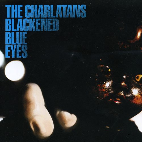 Blackened Blue Eyes - EP by Charlatans U.K.