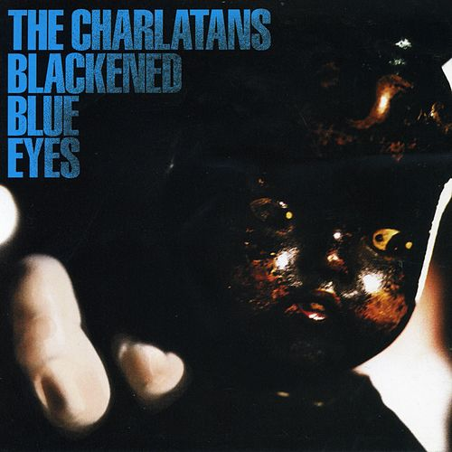 Blackened Blue Eyes by Charlatans U.K.