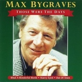 Those Were the Days (1999 Remastered Version) by Max Bygraves