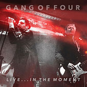 Live... in the Moment by Gang Of Four