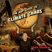 The Rap Guide to Climate Chaos by Baba Brinkman