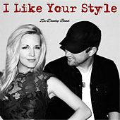 I Like Your Style (feat. Hannah Dunlap) by Zac Dunlap