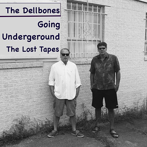 Going Underground (The Lost Tapes) by The Dellbones