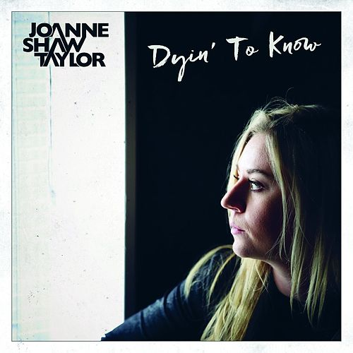 Dyin' to Know by Joanne Shaw Taylor