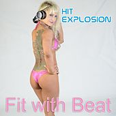 Hit Explosion: Fit with Beat by Various Artists