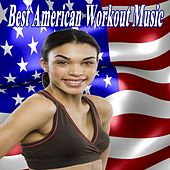 Best American Workout Music & DJ Mix (The Best Music for Aerobics, Pumpin' Cardio Power, Crossfit, Exercise, Steps, Barré, Routine, Curves, Sculpting, Abs, Butt, Lean, Twerk, Slim Down Fitness Workout) by Various Artists