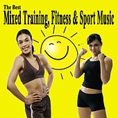 The Best Mixed Training, Fitness & Sport Music & DJ Mix (The Best Music for Aerobics, Pumpin' Cardio Power, Crossfit, Exercise, Steps, Barré, Routine, Curves, Sculpting, Abs, Butt, Lean, Twerk, Slim Down Fitness Workout) by Various Artists