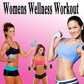 Womens Wellness Workout & DJ Mix (The Best Music for Aerobics, Pumpin' Cardio Power, Plyo, Exercise, Steps, Barré, Routine, Curves, Sculpting, Abs, Butt, Lean, Twerk, Slim Down Fitness Workout) by Various Artists