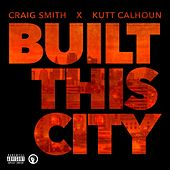 Built This City by Craig Smith
