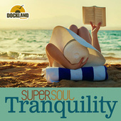 Super Soul: Tranquility by Various Artists