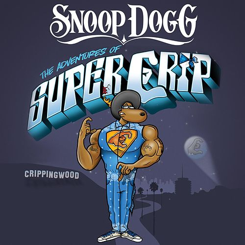 Super Crip by Snoop Dogg