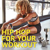 Hip Hop For Your Work Out von Various Artists