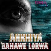Ankhiya Bahawe Lorwa by Various Artists