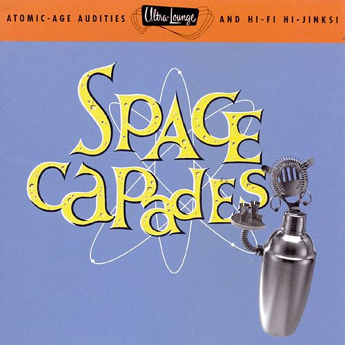 Ultra Lounge, Volume 3: Space-Capades by Various Artists