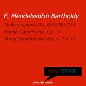 Red Edition - Mendelssohn: Violin concerto, Op. 64 MWV O14 & String Symphonies Nos. 1, 2, 10 by Various Artists