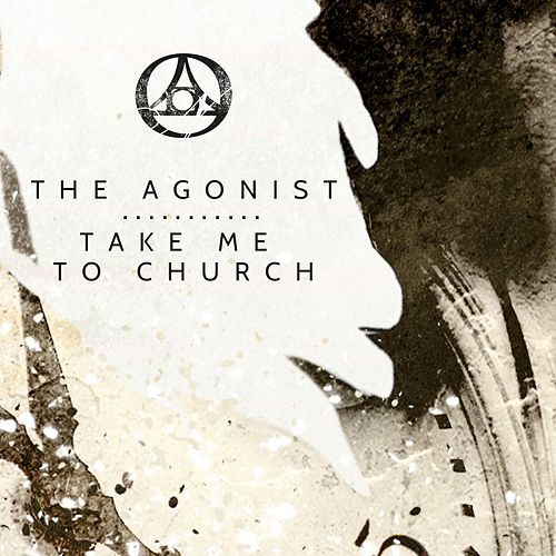 Take Me To Church by The Agonist