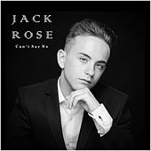 Can't Say No by Jack Rose