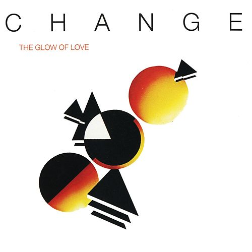 The Glow Of Love by Change