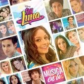 Soy Luna - Música en ti by Elenco de Soy Luna