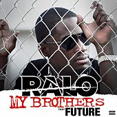 My  Brothers (feat. Future) - Single by Ralo
