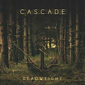 Deadweight by Cascade