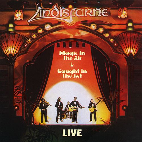 Live: Magic in the Air / Caught in the Act by Lindisfarne