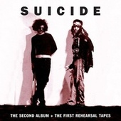 The Second Album + The First Rehearsal Tapes by Suicide