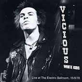 Live at Camden Electric Ballroom, 15 August 1978 by The Vicious White Kids