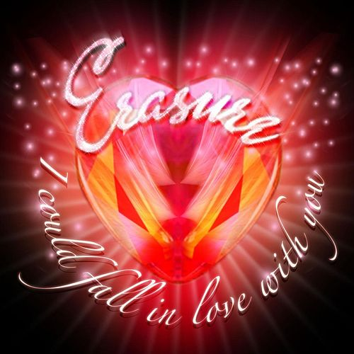 I Could Fall In Love With You by Erasure