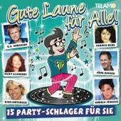 Gute Laune für Alle - 15 Party-Schlager für Sie by Various Artists