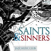 Jazz Music Club: Saints & Sinners, Vol. 1 by Various Artists