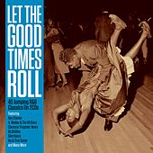 Let the Good Times Roll von Various Artists