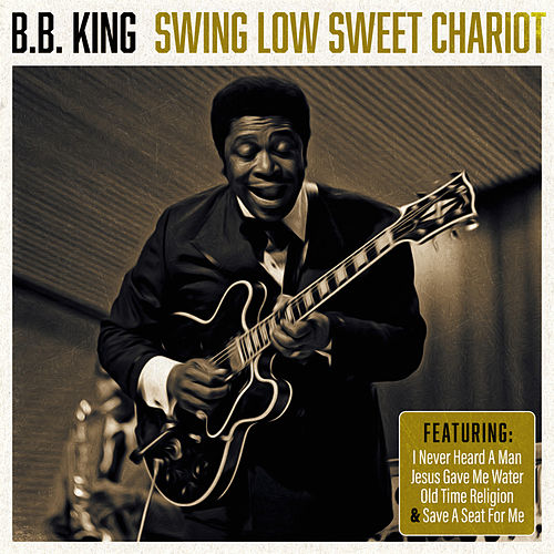 Swing Low Sweet Chariot (Live) von B.B. King