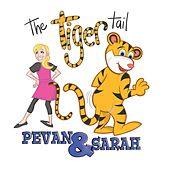 The Tiger Tail by Pevan and Sarah