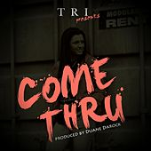 Come Thru by El Tri