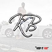 Keep It 100 by KB