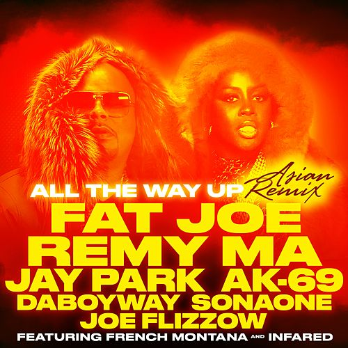 All The Way Up (Asian Remix) by Fat Joe
