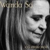 Cá Entre Nós by Wanda Sà