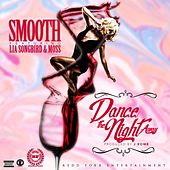 Dance the Night Away (feat. Lia Songbird & Moss) by Smooth