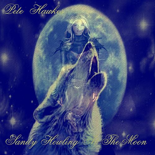 Sanity Howling at the Moon - Single by Pete Hawkes