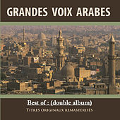 Best of: Grandes voix arabes (Double album remasterisé) by Various Artists