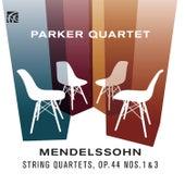 Mendelssohn: String Quartets, Op. 44 Nos. 1 & 3 by Parker Quartet