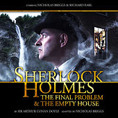 The Final Problem / The Empty House (Audiodrama Unabridged) by Sherlock Holmes