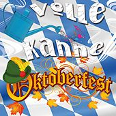 Volle Kanne Oktoberfest by Various Artists