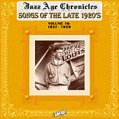 Jazz Age Chronicles, Vol. 10: Songs of the Late 1920s by Various Artists