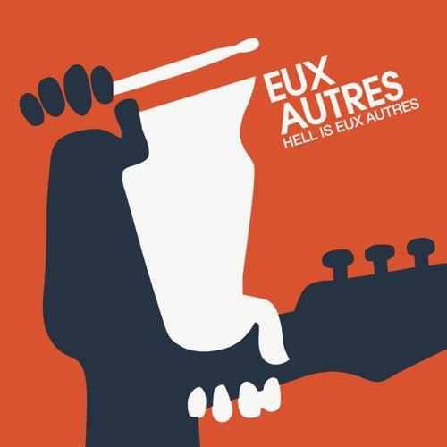 Hell Is Eux Autres by Eux Autres