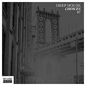 Deep House Choices, Vol. 7 by Various Artists