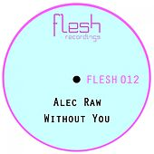 Without You by Alec Raw